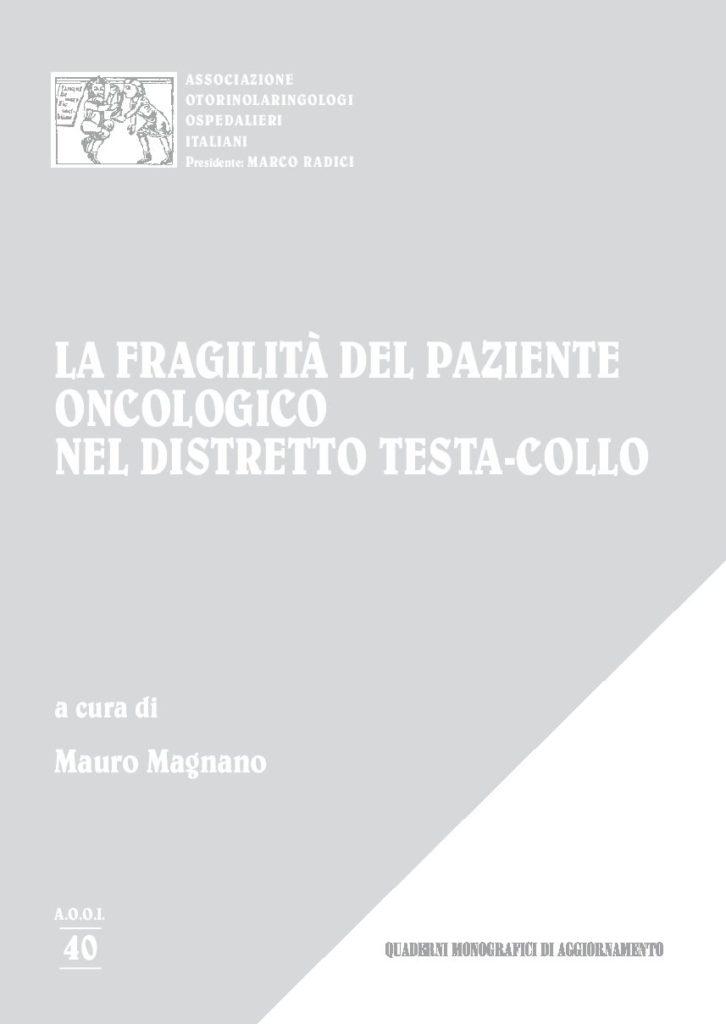 LA FRAGILITA' DEL PAZIENTE ONCOLOGICO NEL DISTRETTO TESTA-COLLO a cura di Mauro Magnano